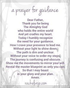 A Prayer for Guidance- the prayers I write are words from my heart and the reason I write them is to offer a gift to God. Prayer Scriptures, Bible Prayers, Faith Prayer, God Prayer, Power Of Prayer, Prayer Quotes, Spiritual Quotes, Bible Quotes, Spiritual Prayers