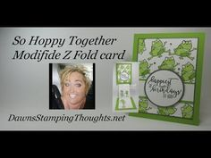 So Hoppy Modified Z Fold card video - Dawn's Stamping Thoughts Fun Fold Cards, Pop Up Cards, Folded Cards, Card Making Tutorials, Card Making Techniques, Kids Cards, Baby Cards, Dawn Griffith, Dawns Stamping Thoughts