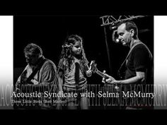 CMVMF II Acoustic Syndicate with Selma McMurry Three Little Birds (Bob M...