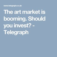 The global art market is booming, but investing in art comes with considerable risks Global Art, Art Market, Investing, Finance, Marketing, Economics