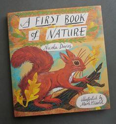We totally fell in love with this book. 'A First Book of Nature' is written by Nicola Davies and illustrated by Mark Herald of 'St.Judes' Prints. Well worth a look...