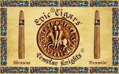 EPIC CIGARS® CIGARS  TEMPLAR KNIGHTS CHRONICLE: ABRAXAS, EPIC PIRAMIDE. EPIC CIGARS REGISTERED IN THE DOMINICAN REPUBLIC, TOBACCO, #220651. EPIC ® CIGARS SHAPES & EPIC ® TOBACCO: THE ORIGINAL, UNIQUE, AUTHENTIC, LEGITIMATE  EPIC® CIGARS.