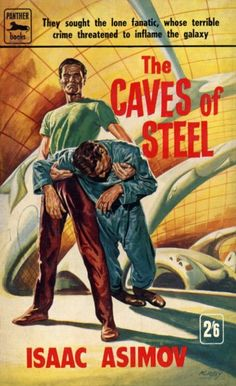 Publication: The Caves of Steel Authors: Isaac Asimov Year: Catalog ID: Publisher: Panther Fantasy Book Covers, Book Cover Art, Fantasy Books, Horror Fiction, Pulp Fiction, Fiction Novels, The Caves Of Steel, Classic Sci Fi Books, Adventure Magazine