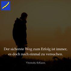 Zitat Thomas Edison - Der sicherste Weg zum Erfolg ist immer, es doch noch einmal zu versuchen.