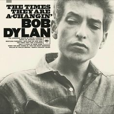 <cite>The Times They Are A-changin'</cite> by Bob Dylan