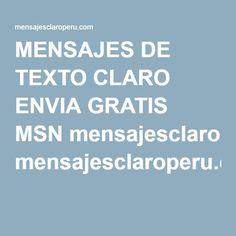 MENSAJES DE TEXTO CLARO ENVIA GRATIS MSN mensajesclaroperu.com