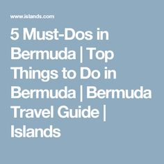 5 Must-Dos in Bermuda | Top Things to Do in Bermuda | Bermuda Travel Guide | Islands