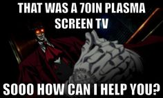"""Hellsing Ultimate Abridged quotes """"Sooo. How can I help you~?"""""""