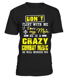Combat medic T-shirt , Don't Flirt With Me I Love Combat Med  => Check out this shirt or mug by clicking the image, have fun :) Please tag, repin & share with your friends who would love it. #CombatMedicmug, #CombatMedicquotes #CombatMedic #hoodie #ideas #image #photo #shirt #tshirt #sweatshirt #tee #gift #perfectgi