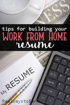 Here are some helpful tips for creating a resume tailored for work at home jobs.