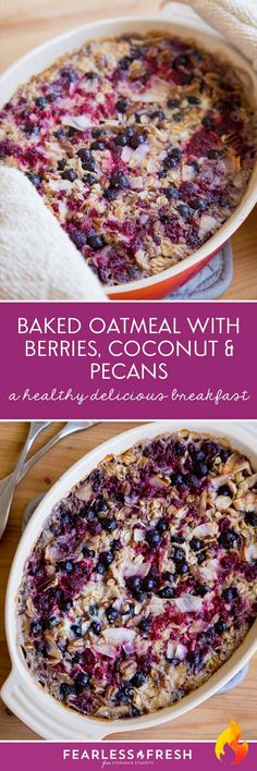 Morning Baked Oatmeal with Berries, Coconut & Pecans on https://fearlessfresh.com/morning-baked-oatmeal-berries-coconut/