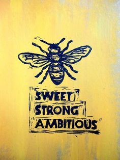 Bee Sweet Strong Ambitious linoprint