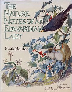 """Many pages of Edith Holden's """"diary"""" of art and writings.  Beautiful...interesting site as well."""