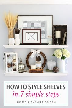 How to Style Shelves in 7 Simple Steps {and My Fall Shelf Decor!} via @justagirlabby
