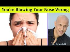 For So Long You've Been Blowing Your Nose Wrong - Dr Alan Mandell, DC - YouTube Foam Rolling, Pressure Canning, Trigger Points, Live Long, How Are You Feeling, Youtube, Natural, Healthy