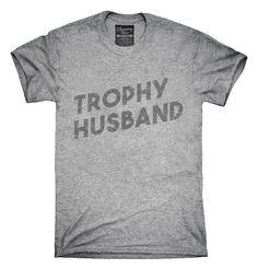 Trophy Husband T-Shirts, Hoodies, Tank Tops