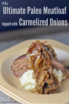Paleo Comfort Food - Ultimate Paleo Meatloaf | www.eatingpaleo4health.com