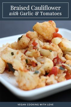 Braised Cauliflower with Garlic and Tomatoes // Vegan Cooking with ...
