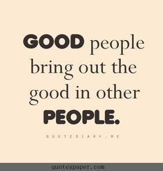Good people   Quotes About Life