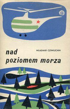 """""""Nad poziomem morza"""" (Nad urowniem moria) Władimir Cziwilichin Translated by Jerzy Litwiniuk Cover by Jerzy Zbijewski Published by Wydawnictwo Iskry 1970"""
