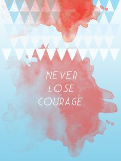 Abstract Art Print, Graphic Design Poster, Watercolour inspired Print, Blue, Red - Never lose Courage