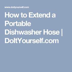 How to Extend a Portable Dishwasher Hose | DoItYourself.com