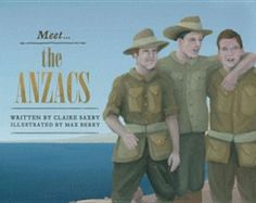 Meet... The ANZACS - Claire Saxby and Max Berry