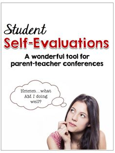 Use student self-evaluations at your parent-teacher conferences.