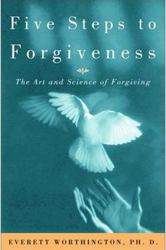 A review of Everett L Worthington's Five Steps To Forgiveness.