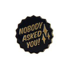 'Nobody Asked' Lapel Pin - Lil Bullies   - 2