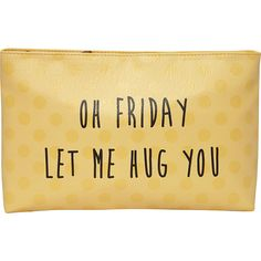 T-Shirt & Jeans Oh Friday Let Me Hug You Cosmetic Bag ($22) ❤ liked on Polyvore featuring beauty products, beauty accessories, bags & cases, yellow, travel bag, purse makeup bag, dop kit, cosmetic bag and makeup purse