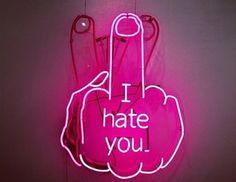 neon I hate you Neon Wallpaper, Iphone Wallpaper, Neon Light Signs, Neon Signs, Disco Licht, Roses Tumblr, Neon Words, In Vino Veritas, I Hate You