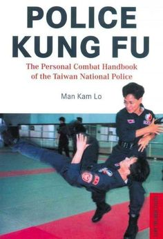 Precision Series Police Kung Fu: The Personal Combat Handbook of the Taiwan National Police