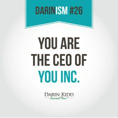 You are the CEO #TakeCharge #DarinKidd