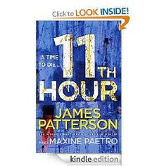 This is the top of my MUST buy list!  Have read 1 thru 10, tomorrow I'll be buying the lastest James Patterson - The 11th Hour.