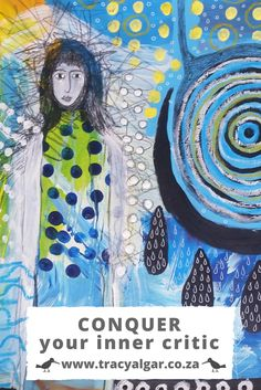 Conquer your inner critic and make some art