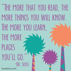 A favorite Dr. Seuss quote about reading. #drseuss # reading #quote #bookroo