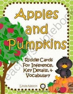 Riddles for Fall ~ Apples and Pumpkins from Linda Nelson on TeachersNotebook.com -  (20 pages)  - It's harvest time! Use this set of 20 riddle cards and a game to enrich fall vocabulary and practice making inferences!