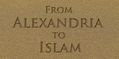 without the Muslims, and their enlightened ways, we would not have access to much of the Ageless Wisdom teachings that we enjoy today'. Islamic World, Lineage, Alexandria, Professor, Philosophy, Religion, Wisdom, Inspiration, Teacher