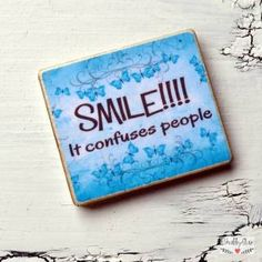 shabbyflair Magnet mit Spruch:SMILE it confuses people