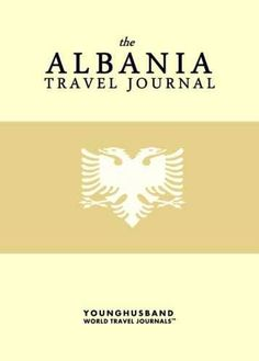 'I don't always design travel journals, but when I do they are the kind of travel journals that people throw parades for.' - Cormac Younghusband, The World's Most Legendary Nomad THE ALBANIA TRAVEL JO