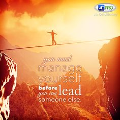 """""""You must manage yourself before you can lead someone else."""" ~ Ziglar // Say YES if you agree! // How can people better manage themselves?  www.ACPro.com #MotivationalMonday"""