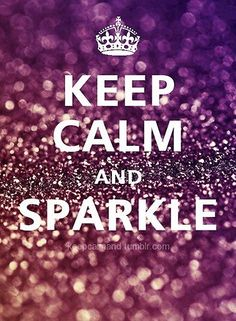 Keep calm and sparkle.  Fabulous K: wednesday pretties