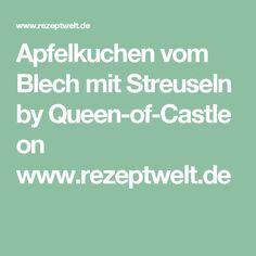 Apfelkuchen vom Blech mit Streuseln by Queen-of-Castle on www.rezeptwelt.de