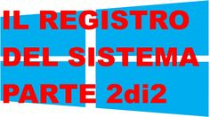 Windows 8.1 - Il Registro Del Sistema - Parte 2 di 2