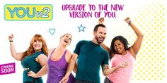The All new YOU v2, the fitness program for EVERYONE!  Coming this summer!