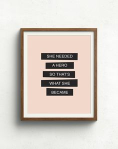 Feminism Quote She Needed a Hero Inspirational by bonmotprints