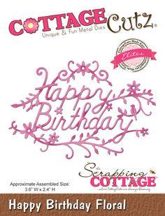 CottageCutz Happy Birthday Floral (Elites)