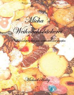 Micha s Weihnachtsbäckerei von Michael Heilig, http://www.amazon.de/dp/3844816798/ref=cm_sw_r_pi_dp_Ts14qb148KEZ2