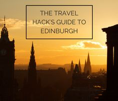 A look at our favourite places in Edinburgh with The Travel Hack's Guide to Edinburgh.